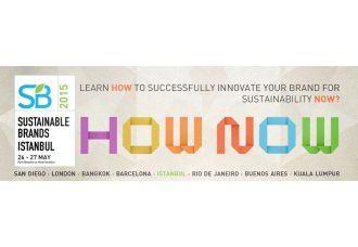 Sustainable Brands 'How Now' teması ile geleceği yönlendirecek