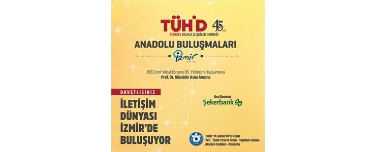 TÜHİD Anadolu Buluşmaları İzmir etkinliğiyle devam ediyor