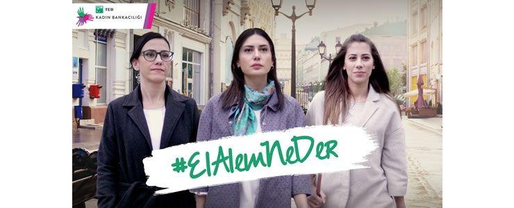 TEB'den 8 Mart Dünya Kadınlar Günü'ne özel kampanya #ElAlemNeDer