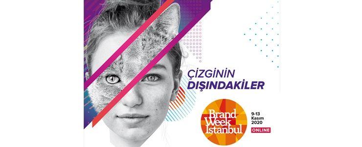 Brand Week İstanbul, bu yıl online olarak çizginin dışındakileri ağırlıyor