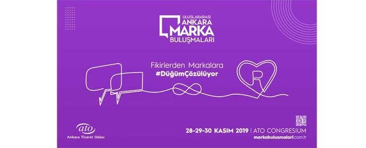 Uluslararası Ankara Marka Buluşmalarına geri sayım başladı