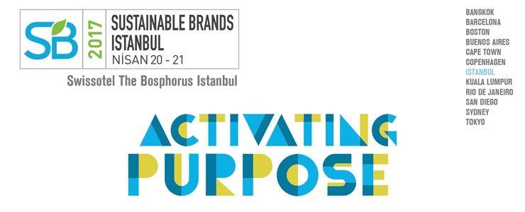 Sustainable Brands 2017 İstanbul buluşması 21-22 Nisan'da!