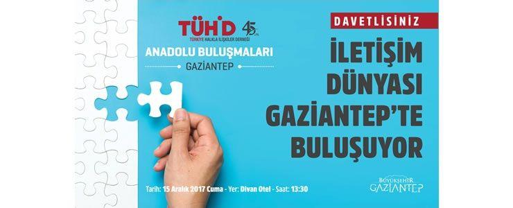İletişim Dünyası Gaziantep'te buluşuyor